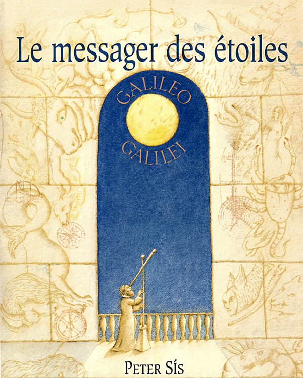 Le messager des étoiles : Galileo Galilei